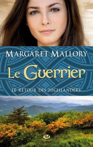 Le retour des highlanders, tome 3 : Le guerrier - Margaret Mallory