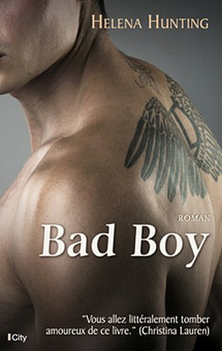 Clipped Wings, Tome 1, Bad Boy – Helena Hunting