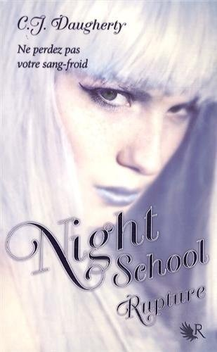 Night School, Tome 3, Rupture - C.J Daugherty