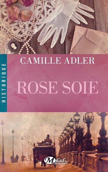 Rose Soie - Camille Adler
