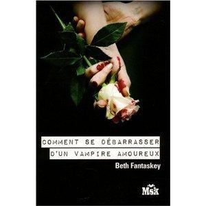 """Présentation du livre """"Comment se débarrasser d'un vampire amoureux ?"""