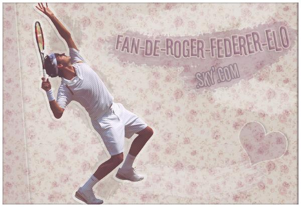 Roger Federer ! ♥