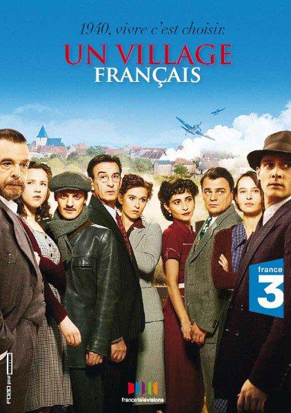 UN VILLAGE FRANÇAIS - Saison 1 - 1940, vivre c'est choisir