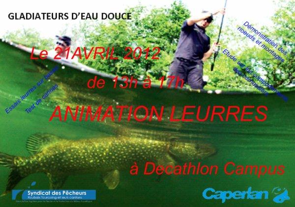 """ANIMATION LEURRE  le 21 avril 2012  Boutique caperlan Decathlon Campus  """" infos à faire circuler """""""