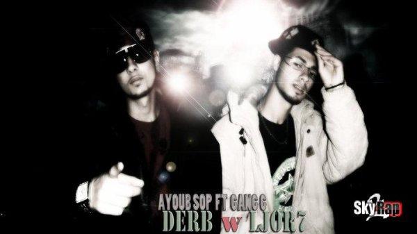 Ayoub.Sop FT Gang G -- Derb wl Jer7 ( Exclusive ) Sur http://sky2rap.com/