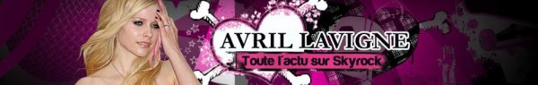 BIENVENUE SUR LE BLOG OFFICIEL DE AVRIL LAVIGNE