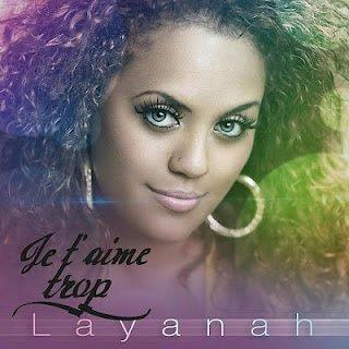 Je t'aime trop / LAYANAH - je t'aime trop (2012)