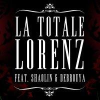 Lorenz feat. Shaolin & Debrouya - La Totale (2012)