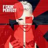 Pink  / Fuckin Perfect  (2011)