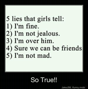 5 lies that Girls tell :D