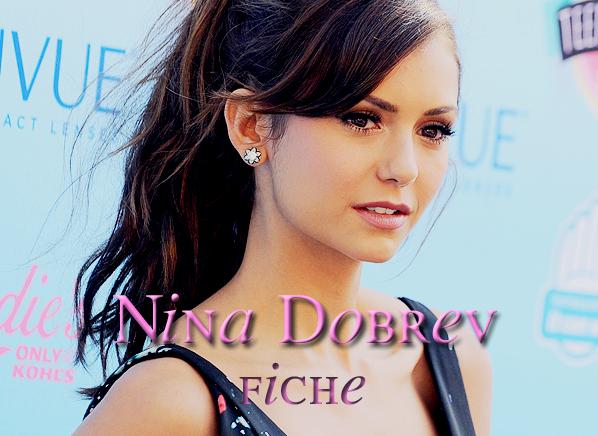 . Nina Dobrev .
