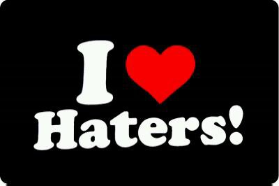 I ♥ Haters !