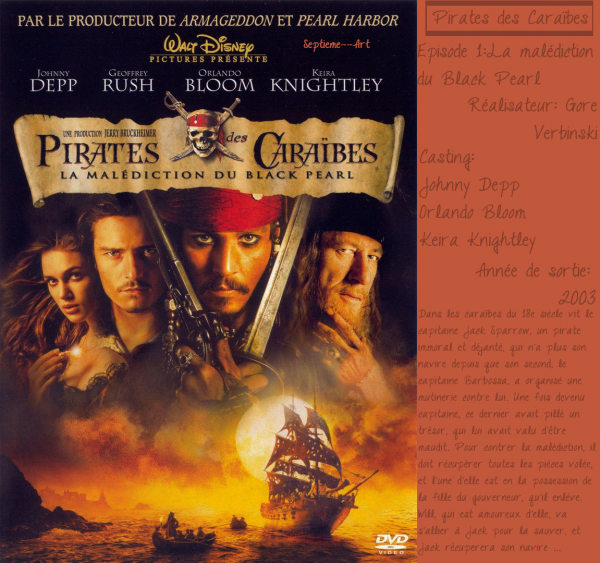 Pirates des Caraïbes 1: la malédiction du Black Pearl.