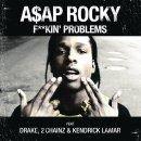 Asap Rocky de Fuckin' Problem sur Skyrock