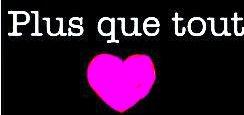 Plus que tout.♥