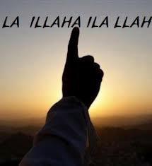 LA ILLAHA ILA LLAH