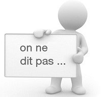 On ne dit pas…