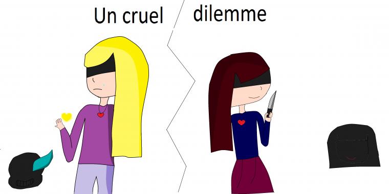 Un cruel dilemme