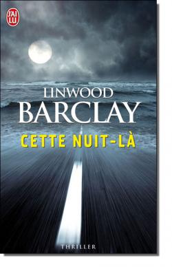 Cette nuit-là de Linwood Barclay _________________________________________________________________★★★★★