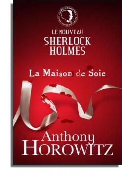 Le nouveau Sherlock Holmes : La Maison de Soie d'Anthony Horowitz __________________________________________________________________________________★★★★★