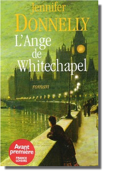 L'Ange de Whitechapel de Jennifer Donnelly _________________________________________________________________★★★★★★