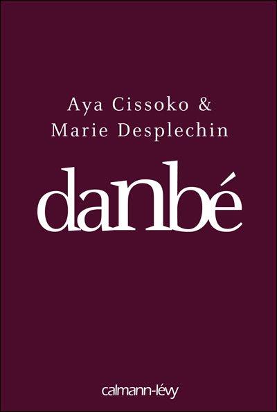 Danbé, Aya Cissoko & Marie Desplechin