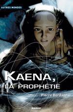 Pierre Bordage - Kaena, la prophétie