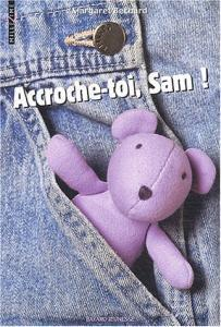 Margaret Bechard - Accroche-toi, Sam
