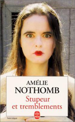 Amélie Nothomb - Stupeur et tremblement
