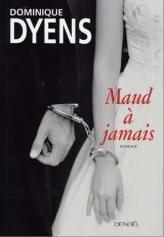 Dominique Dyens - Maud à jamais