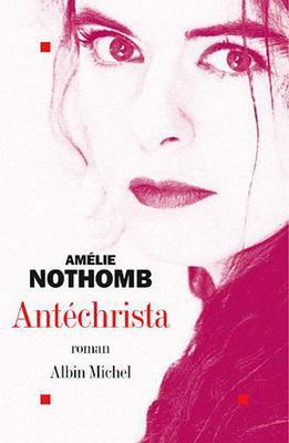 Amélie Nothomb - Antéchrista