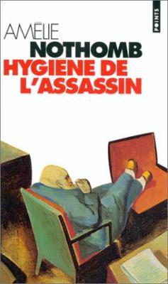 Amélie Nothomb - Hygiène de l'aassassin