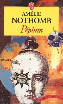Amélie Nothomb - Péplum