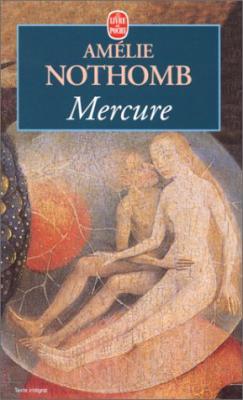 Amélie Nothomb - Mercure