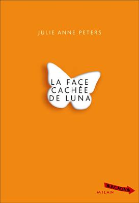 Julie-Anne Peters - La face cachée de Luna
