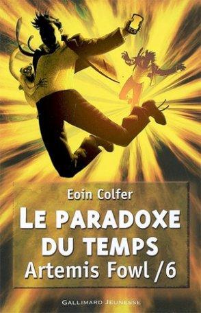 Eoin COLFER - Artemis Fowl 6 - Le Paradoxe du Temps