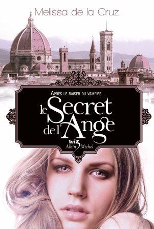 Melissa DE LA CRUZ - Le secret de l'ange