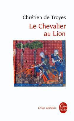 Chrétien de Troyes - Le Chevalier au Lion