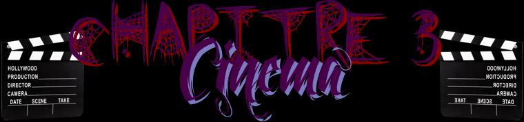 Chapitre III : Le Cinéma