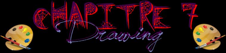 Chapitre VII : Le Dessin