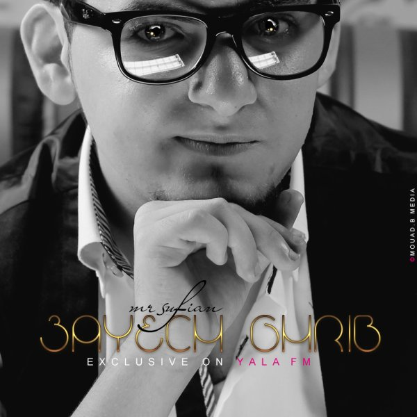 Single / Mr Sufian - 3ayech Ghrib (Featuring Logan Chapman) (2011)