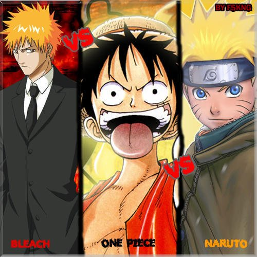 Bleach VS One Piece VS Naruto
