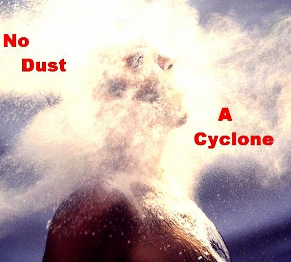 A Dust? A Cyclone.