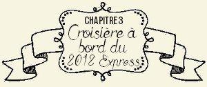 Chapitre III : Croisière à bord du 2012-Express