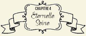 Chapitre IV : Éternelle Seine
