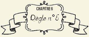 Chapitre VI : Règle n°5