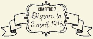 """Chapitre VII : """"Disparu le 3 avril 1916"""""""