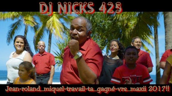 DeeJay-Nicks-425 / DeeJay-Nicks_425-(jean-roland_miquel-travail-ta_gagné-vrs_maxii_2017!)!! (2017)
