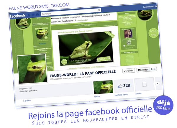 _______» ARTICLE N°5 :REJOINS LA PAGE FACEBOOK_______ » Posté le  29 Août 2011 » Faune-world.skyblog.com