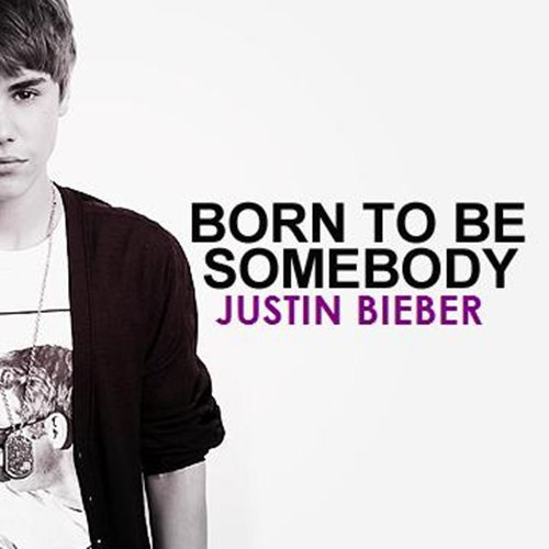 Never Say Never (The Remixes) / Born To Be Somebody  (2011)